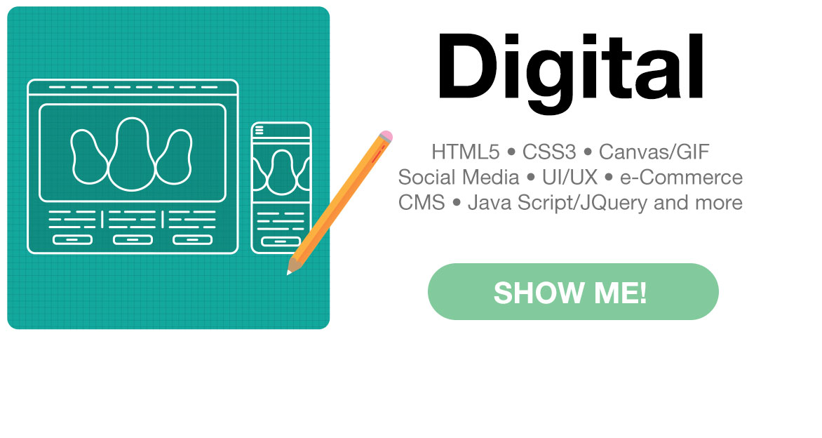 Digital Design HTML5 - CSS3 - Canvas/Gif - Social Media - UI/UX - e-Commerce - CMS - Java Script - JQuery - Web Design
