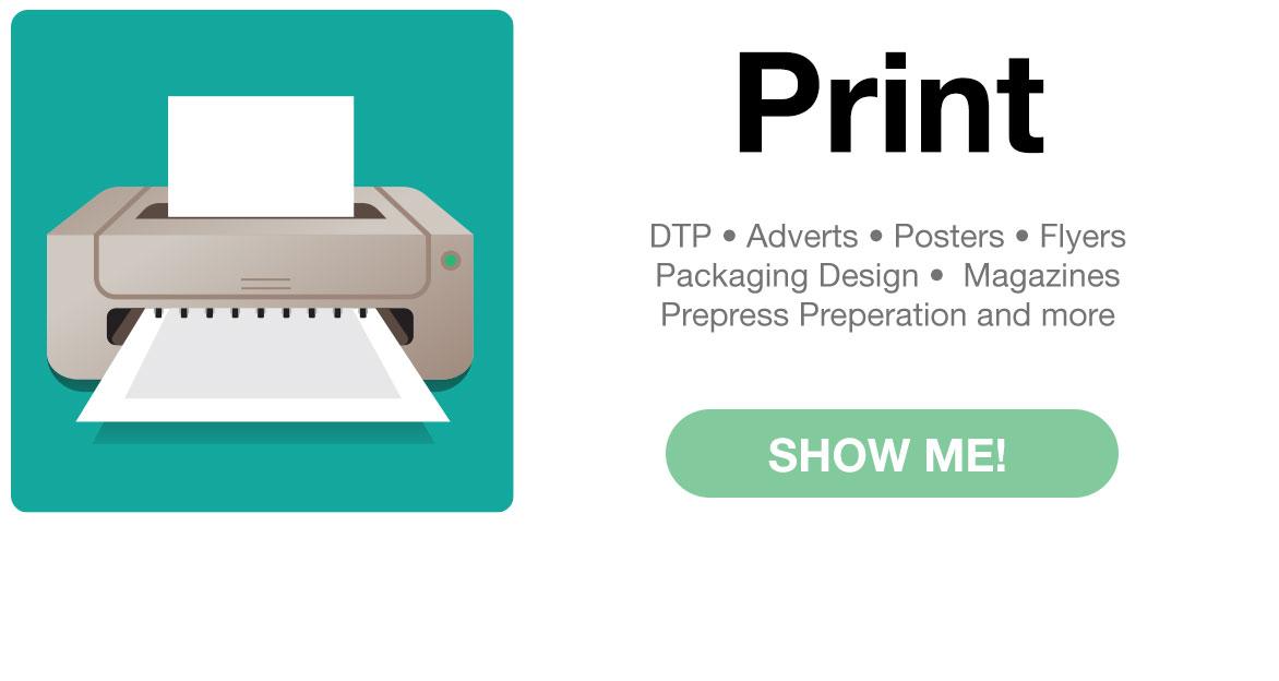 Print Desktop Publishing - DTP - Adverts - Posters - Flyers - Packaging Design - Product Design - Magazines - Prepress
